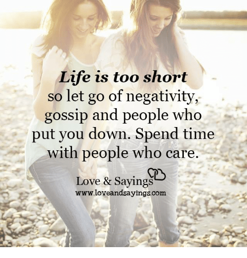 Life Is Too Short So Let Go of Negativity Gossip and People