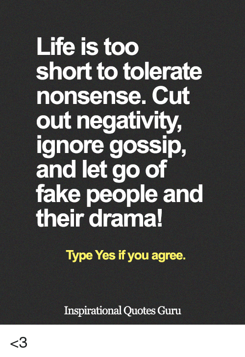 Life Is Too Short To Tolerate Nonsense Cut Out Negativity Nore