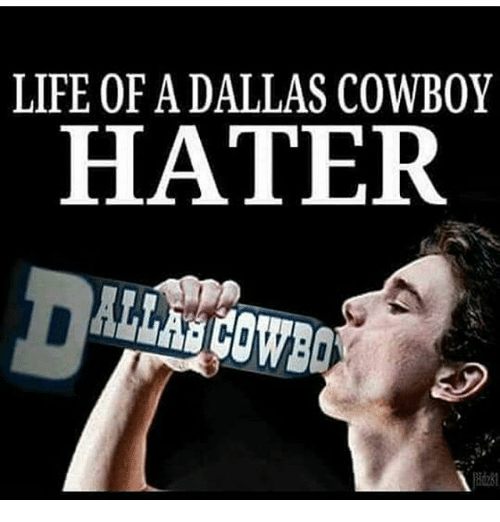 Life Of A Dallas Cowboy Hater Dallas Cowboys Meme On Meme