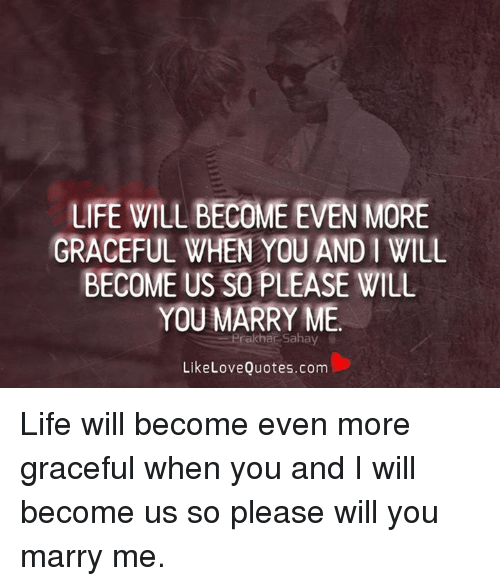 LIFE WILL BECOME EVEN MORE GRACEFUL WHEN YOU AND I WILL ...