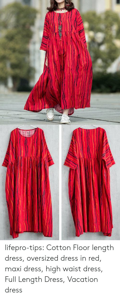 Tumblr, Blog, and Dress: lifepro-tips:  Cotton Floor length dress, oversized dress in red, maxi dress, high waist dress, Full Length Dress, Vacation dress