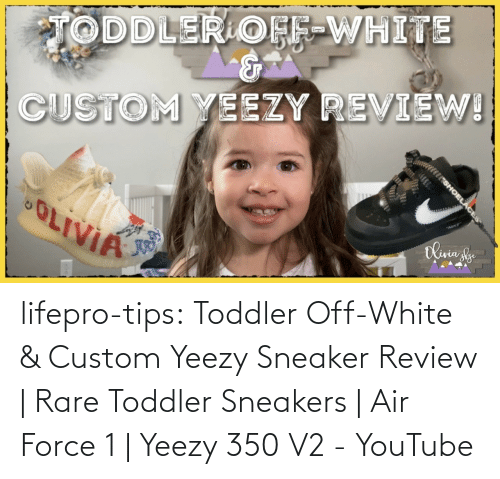 Sneakers, Tumblr, and Yeezy: lifepro-tips: Toddler Off-White & Custom Yeezy Sneaker Review   Rare Toddler Sneakers   Air Force 1   Yeezy 350 V2 - YouTube