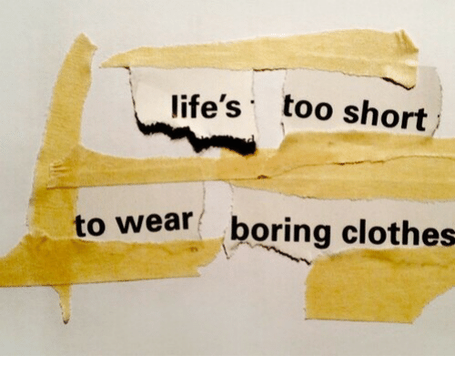 0222b6067 Clothes, Too Short, and Too: life's too short to wear boring clothes