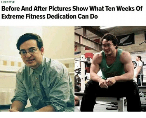 Lifestyle, Pictures, and Dank Memes: LIFESTYLE  Before And After Pictures Show What Ten Weeks Of  Extreme Fitness Dedication Can Do