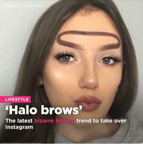 Halo, Instagram, and Lifestyle: LIFESTYLE  Halo brows  The latest bizarre beauty trend to take over  Instagram