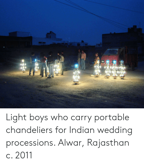 Wedding, Indian, and Boys: Light boys who carry portable chandeliers for Indian wedding processions. Alwar, Rajasthan c. 2011