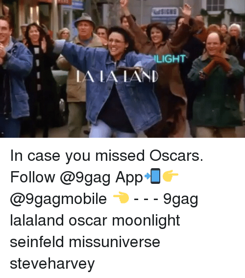 Memes, Seinfeld, and Moonlight: LIGHT  IA IA LAND In case you missed Oscars. Follow @9gag App📲👉@9gagmobile 👈 - - - 9gag lalaland oscar moonlight seinfeld missuniverse steveharvey