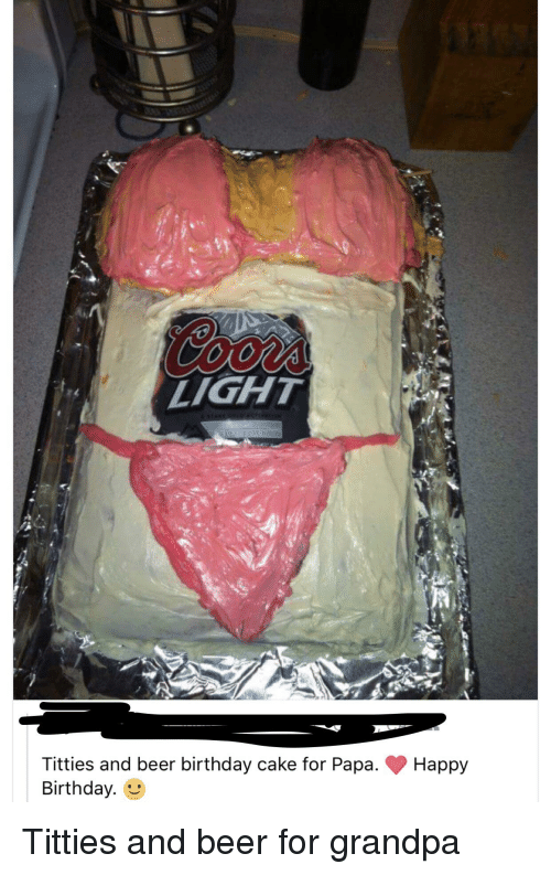 Beer Birthday And Titties LIGHT Cake For Papa