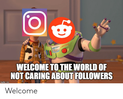 LIGHTYEAR SPECE WELCOME TO THE WORLD OF NOT CARING ABOUT FOLLOWERS
