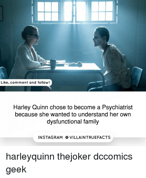 Memes, Rams, and Harley: Like, comment and follow!  Harley Quinn chose to become a Psychiatrist  because she wanted to understand her own  dysfunctional family  IN STAG RAM O VILLAINTRUEFACTS harleyquinn thejoker dccomics geek