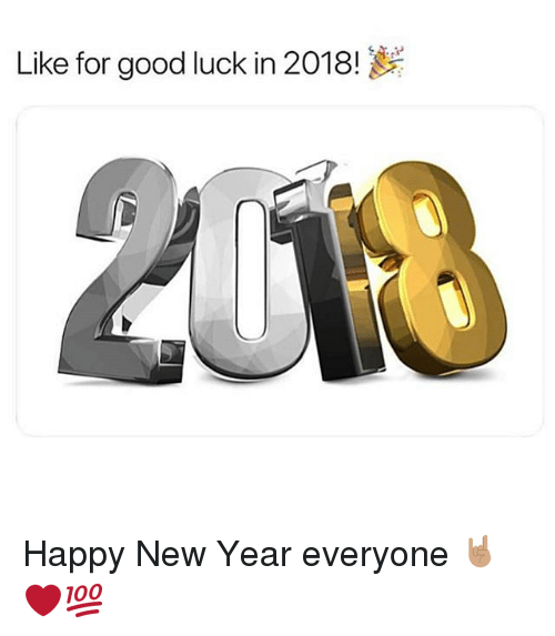 Funny, New Year's, and Good: Like for good luck in 2018! Happy New Year everyone 🤘🏽❤💯