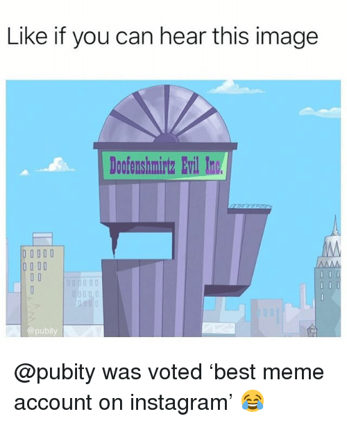 Funny, Instagram, and Meme: Like if you can hear this image  ofenshmintz Evil Inc  @pubity @pubity was voted 'best meme account on instagram' 😂
