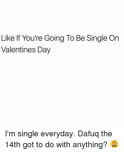 Memes, Being Single, And 🤖: Like If Youu0027re Going To Be