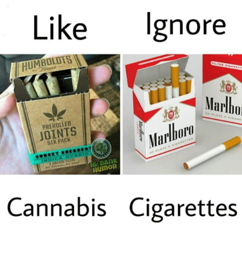Memes, Cannabis, and Dark Humor: Like Ignore  HUMB  HUMBOLOT  0  Ma  Marlho  PREROLLED  JOINTS  SIX PACK  arbur  Marlhoro  G: DARk  HUMOR  Cannabis Cigarettes