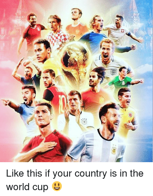 Soccer, Sports, and World Cup: Like this if your country is in the world cup 😃