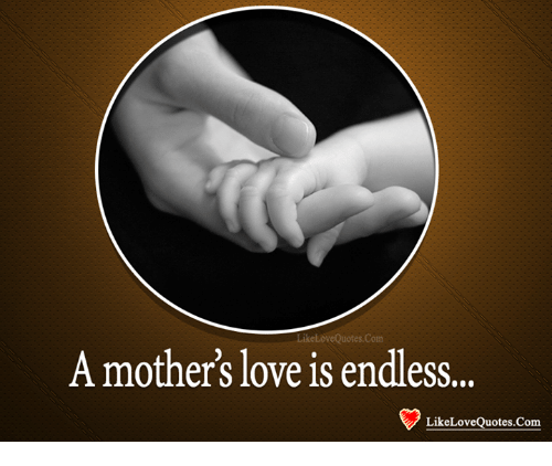 LikeLove Quotescom a Mother\'s Love Is Endless Like Love ...