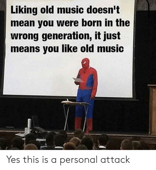 Liking Old Music Doesn't Mean You Were Born in the Wrong