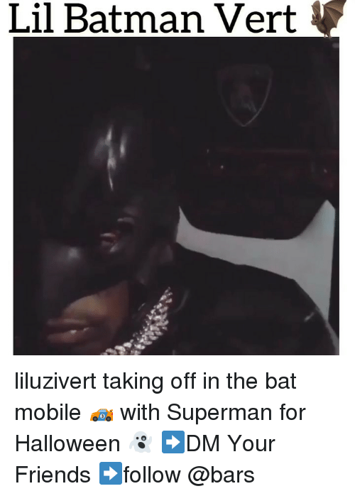Batman Friends And Lil Vert Liluzivert Taking Off In The Bat