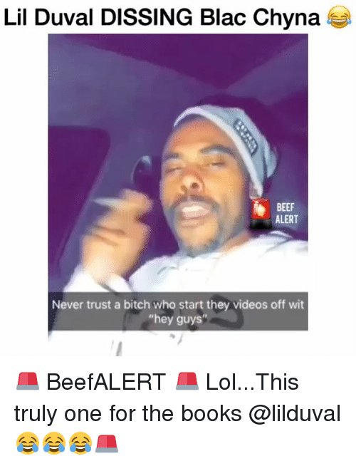 """Beef, Bitch, and Blac Chyna: Lil Duval DISSING Blac Chyna  BEEF  ALERT  Never trust a bitch who start they videos off wit  """"hey guys 🚨 BeefALERT 🚨 Lol...This truly one for the books @lilduval 😂😂😂🚨"""