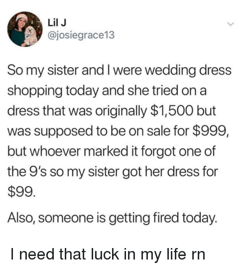 Lil J So My Sister And I Were Wedding Dress Shopping Today And She