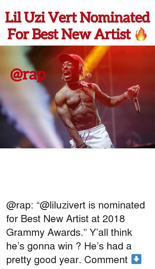 "Grammy Awards, Memes, and Rap: Lil Uzi Vert Nominated  For Best New Artist  7A  @rap @rap: ""@liluzivert is nominated for Best New Artist at 2018 Grammy Awards."" Y'all think he's gonna win ? He's had a pretty good year. Comment ⬇️"