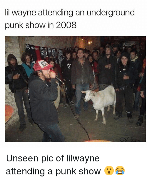 Lil Wayne, Memes, and 🤖: lil wayne attending an underground  punk show in 2008 Unseen pic of lilwayne attending a punk show 😮😂