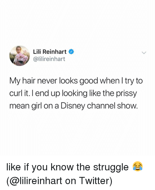 Disney, Memes, and Struggle: Lili Reinhart  alilireinhart  My hair never looks good when l try to  curl it. l end up looking like the prissy  mean girl on a Disney channel show. like if you know the struggle 😂 (@lilireinhart on Twitter)