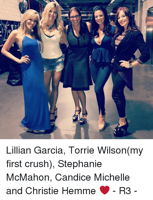 Lillian Garcia Torrie Wilsonmy First Crush Stephanie Mcmahon Candice