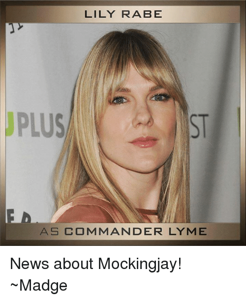 LILY RABE PLUS AS COMMANDER LYME News About Mockingjay
