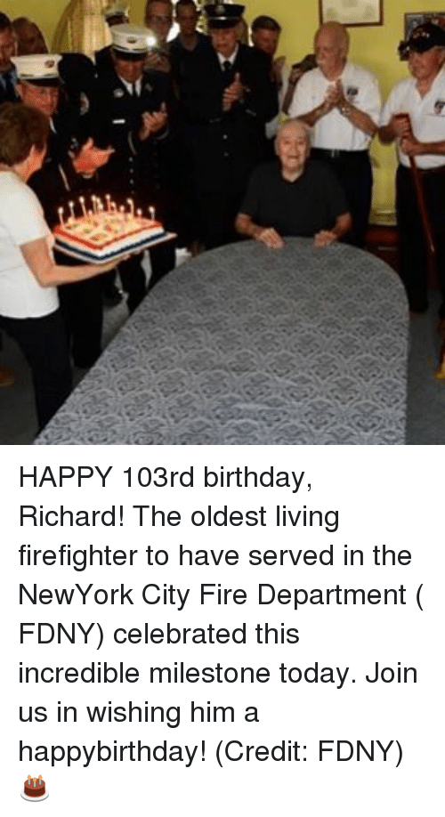 lin happy 103rd birthday richard the oldest living firefighter to 18570773 ✅ 25 best memes about fdny fdny memes