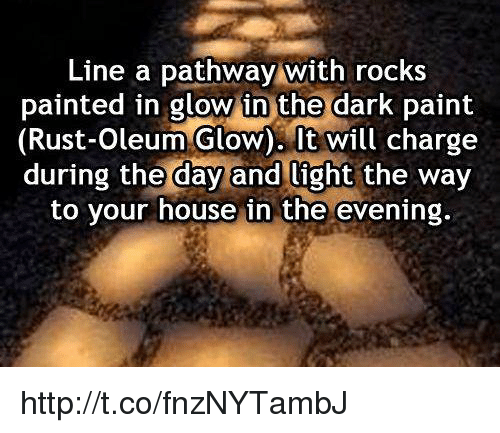 rust oleum glow in the dark paint flower pots. memes, 🤖, and rust: line a pathway with rocks painted in glow rust oleum the dark paint flower pots