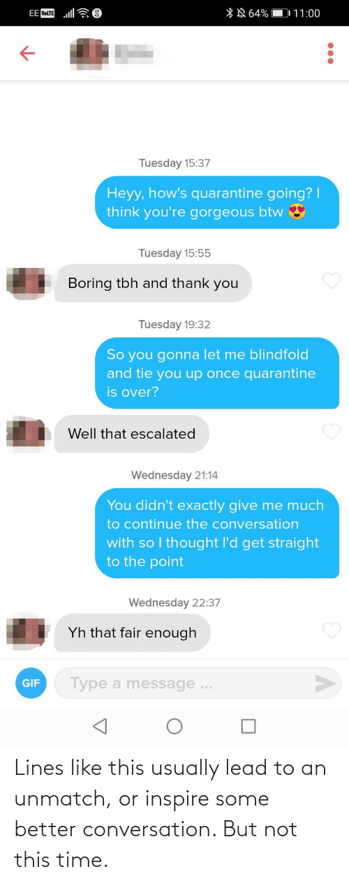 Time, Lead, and This: Lines like this usually lead to an unmatch, or inspire some better conversation. But not this time.