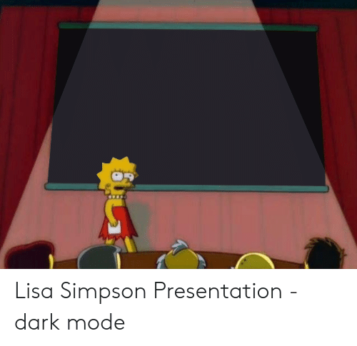 Lisa Simpson Presentation - Dark Mode | Lisa Simpson Meme ...