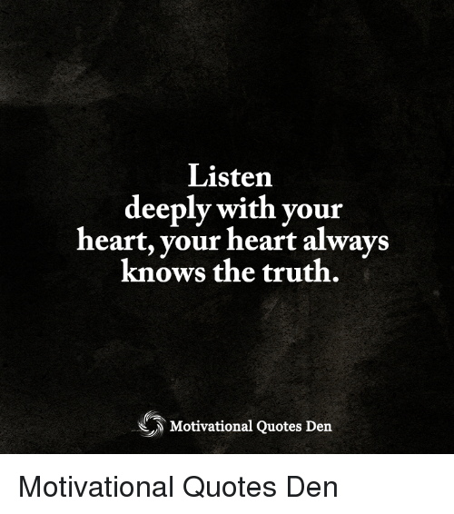 Listen Deeply With Your Heart Your Heart Always Knows The Truth 巡