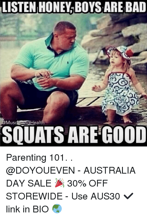 listen honey boys are bad us squats are good parenting 13041175 ✅ 25 best memes about australia day australia day memes