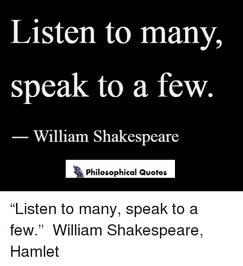 Hamlet Quotes Stunning Listen To Many Speak To A Few William Shakespeare Philosophical
