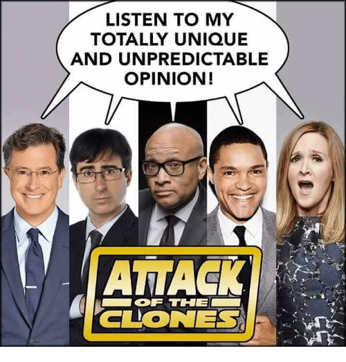 Memes, 🤖, and Unique: LISTEN TO MY  TOTALLY UNIQUE  AND UNPREDICTABLE  OPINION!  ATTAC  OF THE  CLONES