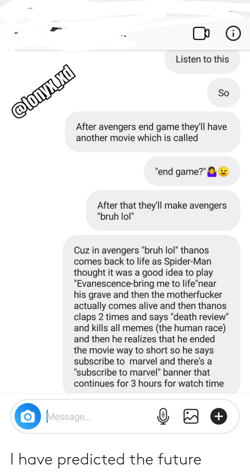 fd5ea9d6185d8 Alive, Bruh, and Evanescence: Listen to this After avengers end game they'