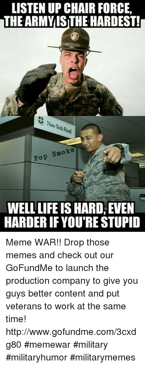 listen up chair force the army is the hardest snoke 14344923 ✅ 25 best memes about your stupid meme your stupid memes,Your Stupid Meme