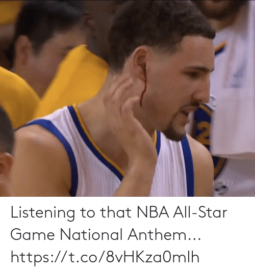 All Star, Football, and Nba: Listening to that NBA All-Star Game National Anthem... https://t.co/8vHKza0mlh