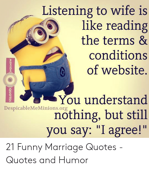 Listening to Wife Is Like Reading the Terms & Conditions of ...