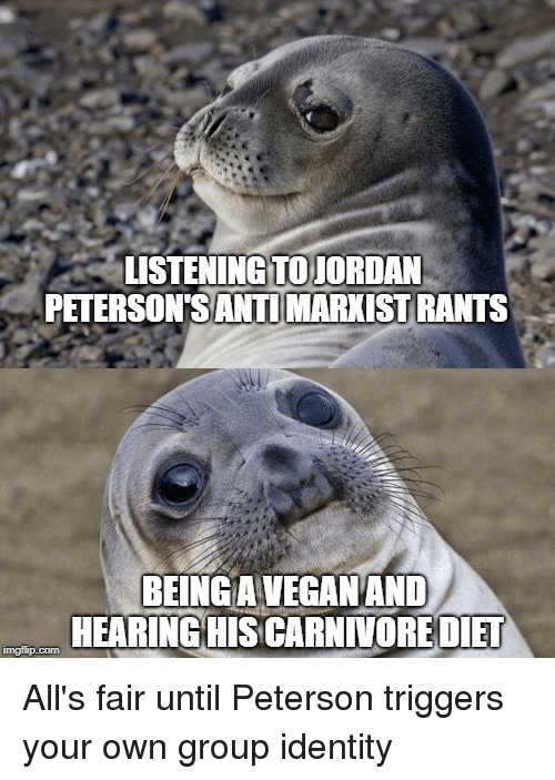 Diet, Com, and Group: LISTENINGTOJORDAN  PETERSON'SANTI MARXISTRANTSs  BEINGAVECANAND  HEARINGHIS CARNINORE DIET  imgflip.com