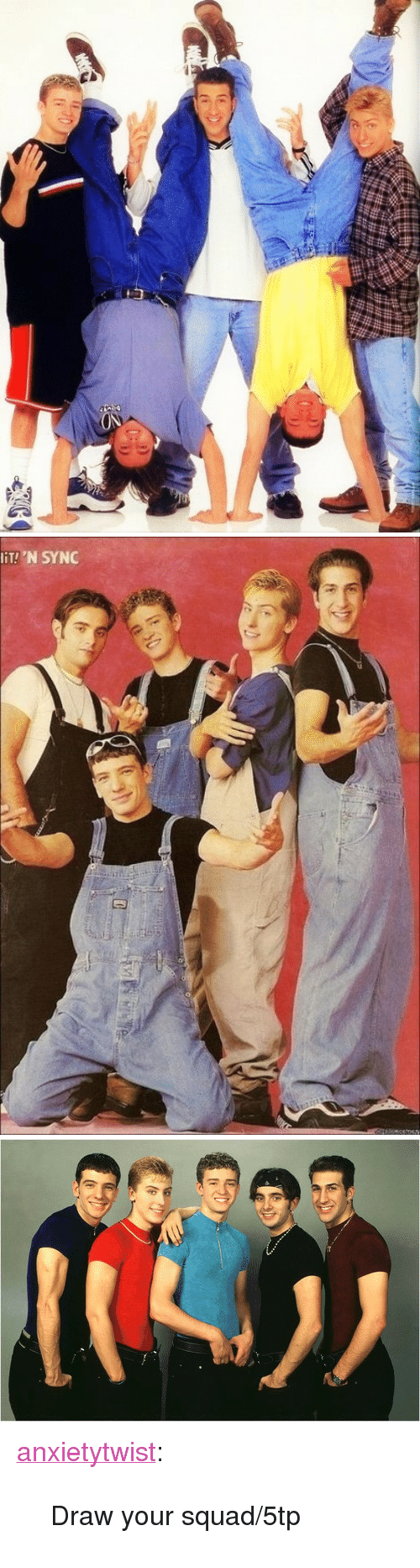 """Lit, Squad, and Tumblr: liT!'N SYNC <p><a class=""""tumblr_blog"""" href=""""http://anxietytwist.tumblr.com/post/128832897528"""">anxietytwist</a>:</p> <blockquote> <p>Draw your squad/5tp</p> </blockquote>"""
