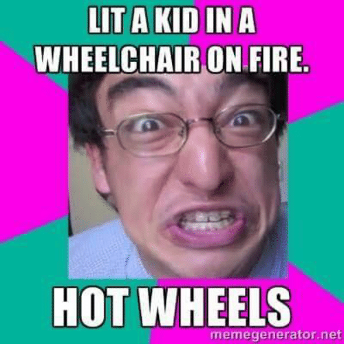 LITAKIDINA WHEELCHAIR ON FIRE HOT WHEELS Memegenerator Net
