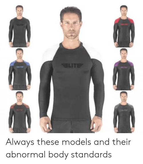 Models, Lite, and Always: LITE  UT Always these models and their abnormal body standards