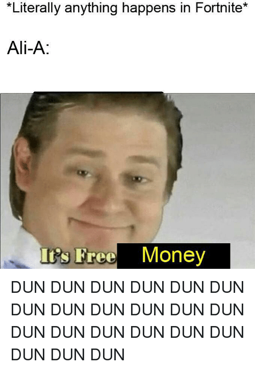 ali money and free literally anything happens in fortnite ali save save meme - fortnite ali a memes
