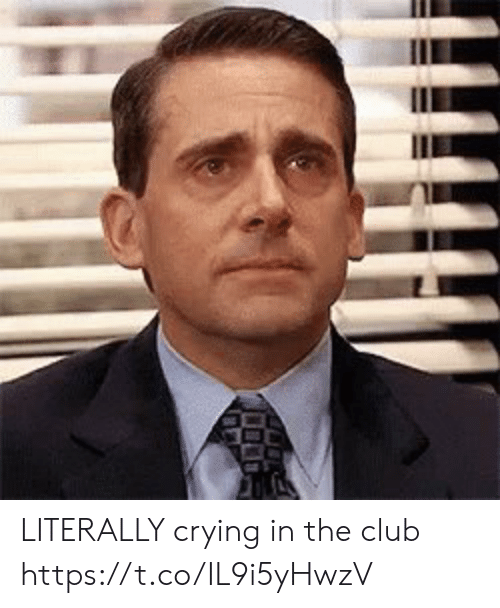 Club, Crying, and Memes: LITERALLY crying in the club https://t.co/IL9i5yHwzV