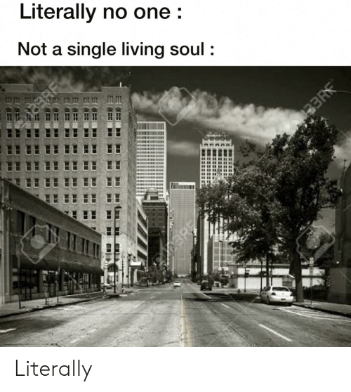 Literally No One Not a Single Living Soul ARE 33R R