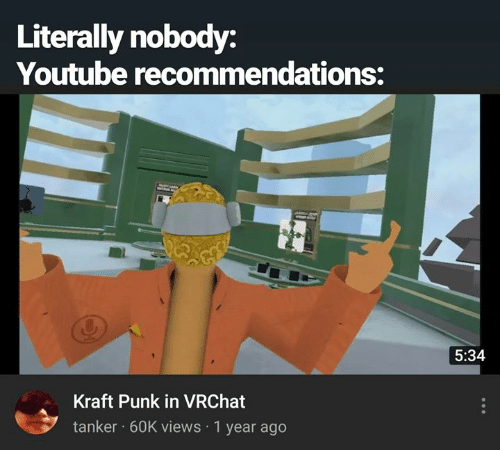 Literally Nobody Youtube Recommendations 534 Kraft Punk in VRChat