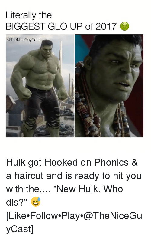 literally the biggest glo up of 2017 theniceguycast hulk got 26070617 ✅ 25 best memes about hooked on phonics hooked on phonics memes,Hooked On Phonics Meme